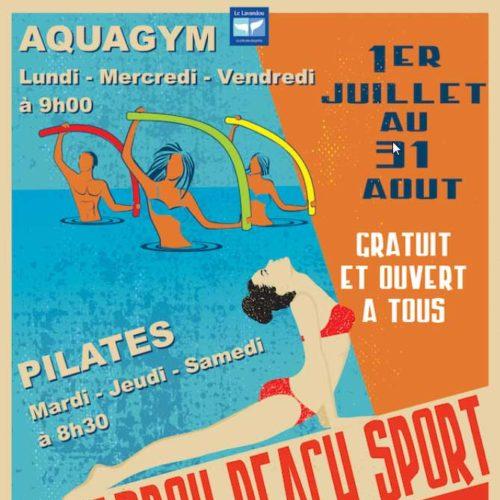 Du 1er juillet au 31 Août - Lavandou Beach Sport - Gratuit et ouvert à tous - Aquagym les Lundi, Mercredi, Vendredi à 9H -- Pilates les Mardi, Jeudi, Samedi à 8h30